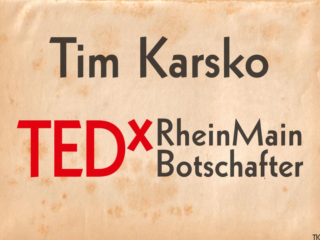 Tim Karsko RheinMain Botschafter TEDx