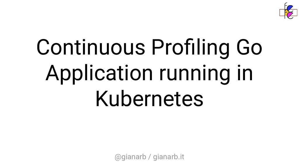 @gianarb / gianarb.it Continuous Profiling Go Ap...