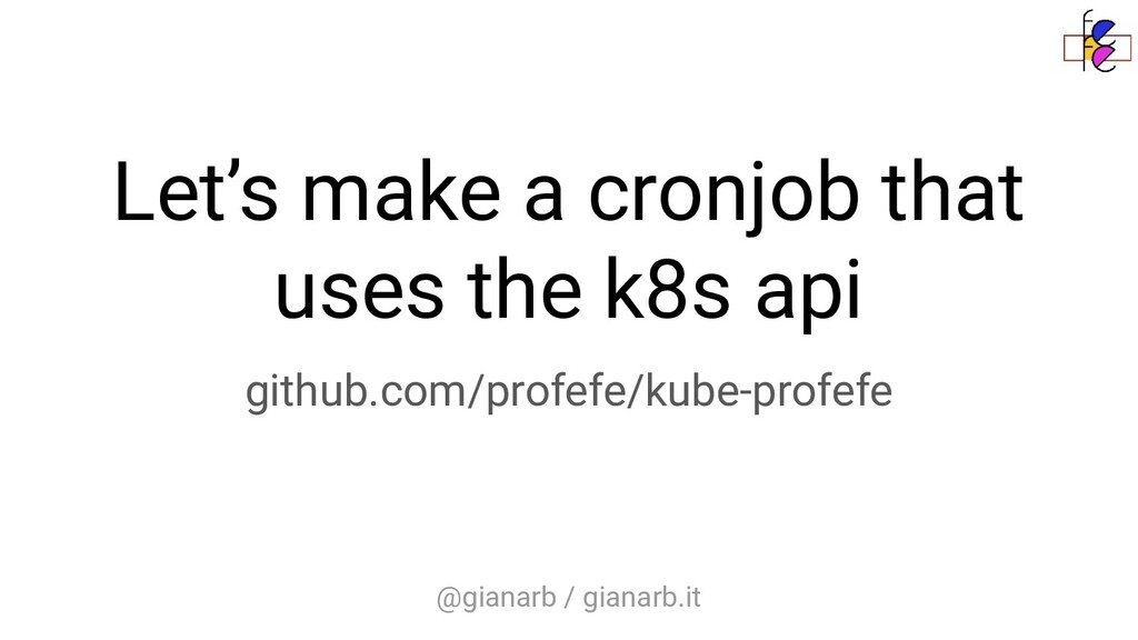 @gianarb / gianarb.it Let's make a cronjob that...