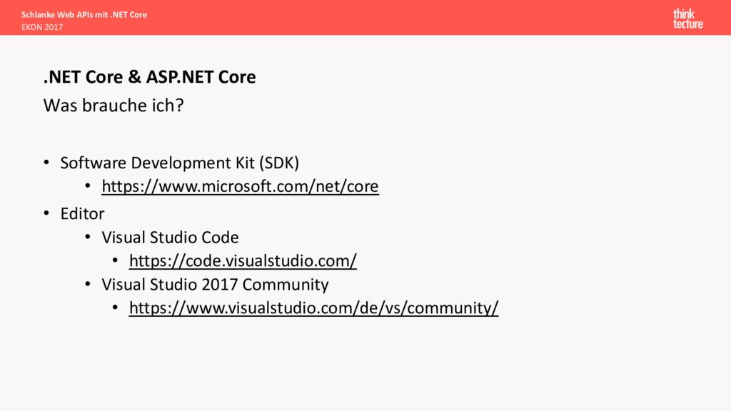 Was brauche ich? • Software Development Kit (SD...
