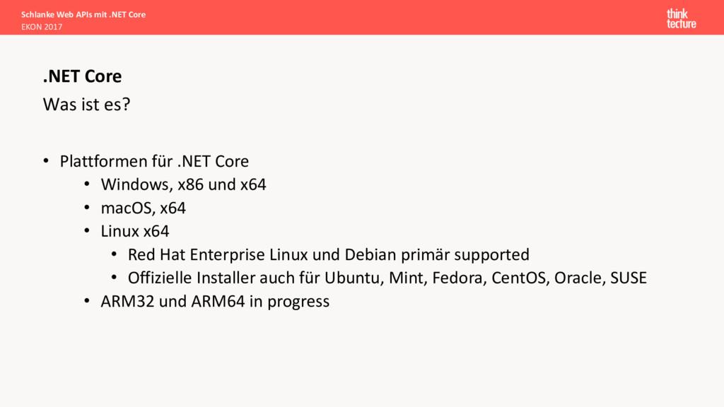 Was ist es? • Plattformen für .NET Core • Windo...
