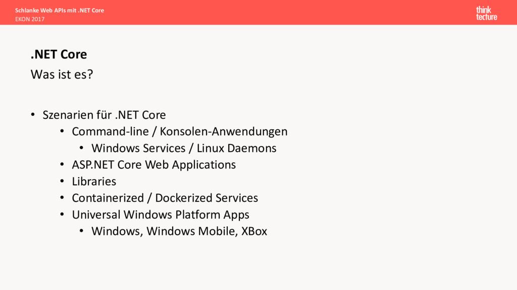 Was ist es? • Szenarien für .NET Core • Command...