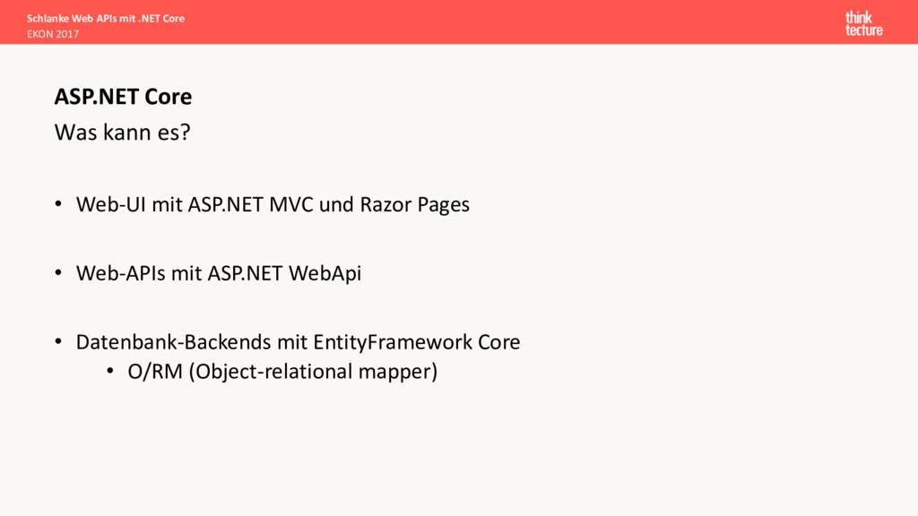 Was kann es? • Web-UI mit ASP.NET MVC und Razor...