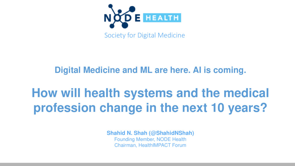 Society for Digital Medicine Digital Medicine a...