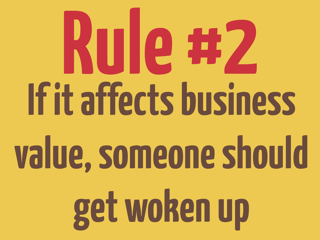 If it affects business value, someone should ge...