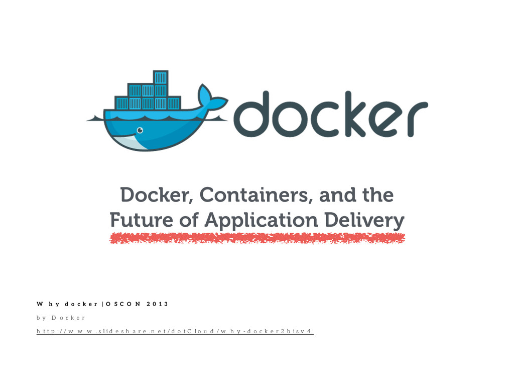Docker, Containers, and the Future of Applicati...