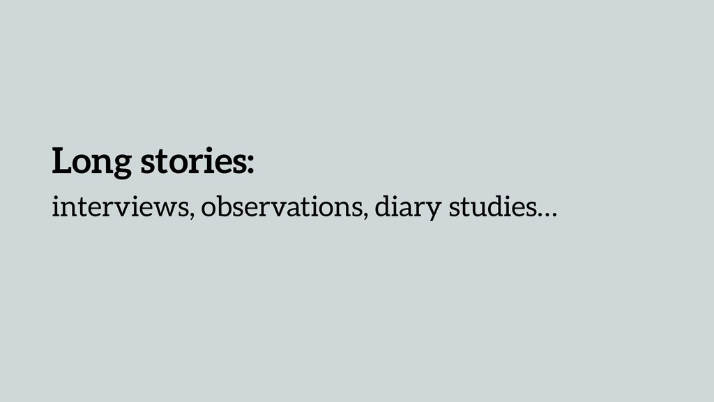 Long stories: interviews, observations, diary s...