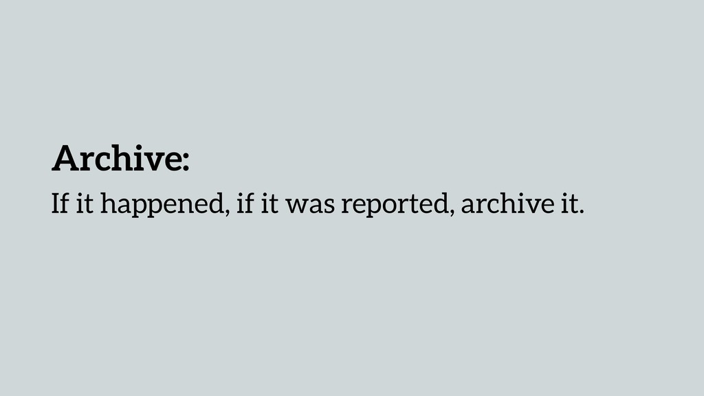 Archive: If it happened, if it was reported, ar...
