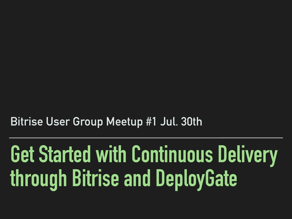 Get Started with Continuous Delivery through Bi...