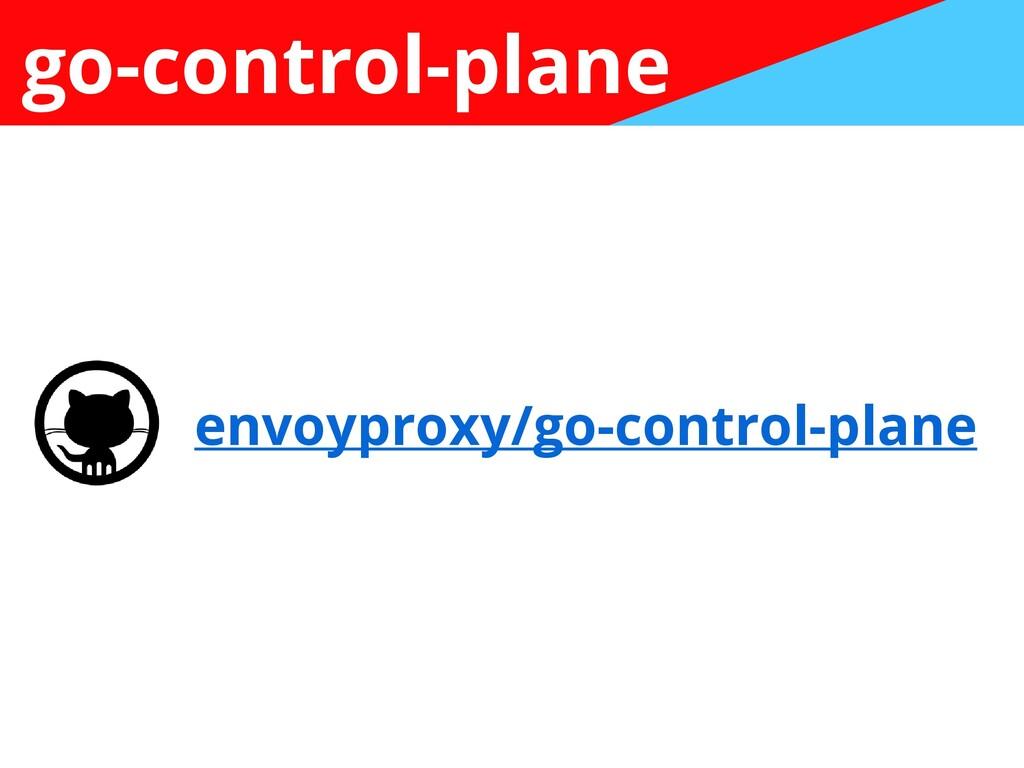 go-control-plane envoyproxy/go-control-plane