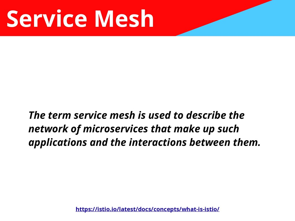 Service Mesh The term service mesh is used to d...