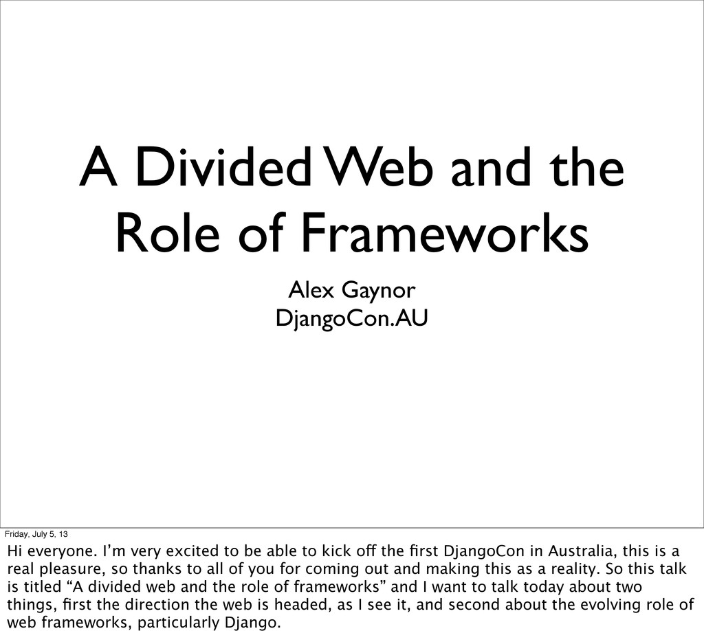 A Divided Web and the Role of Frameworks Alex G...