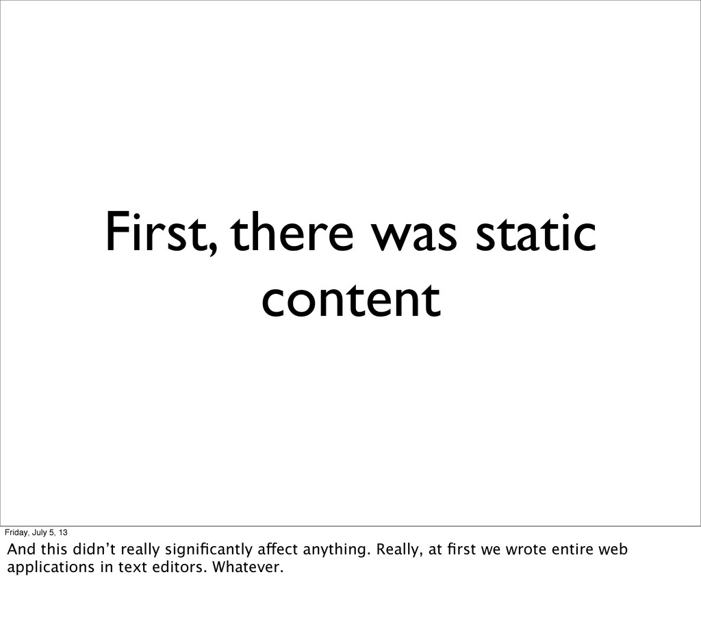 First, there was static content Friday, July 5,...
