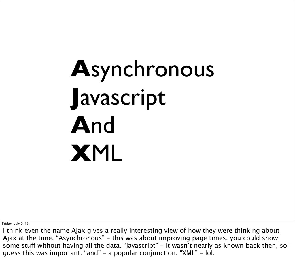 Asynchronous Javascript And XML Friday, July 5,...