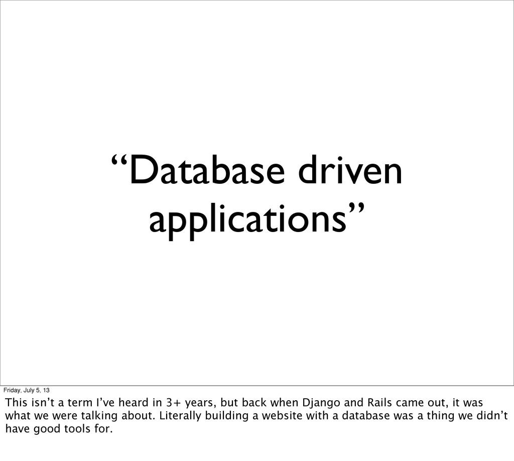 """""""Database driven applications"""" Friday, July 5, ..."""