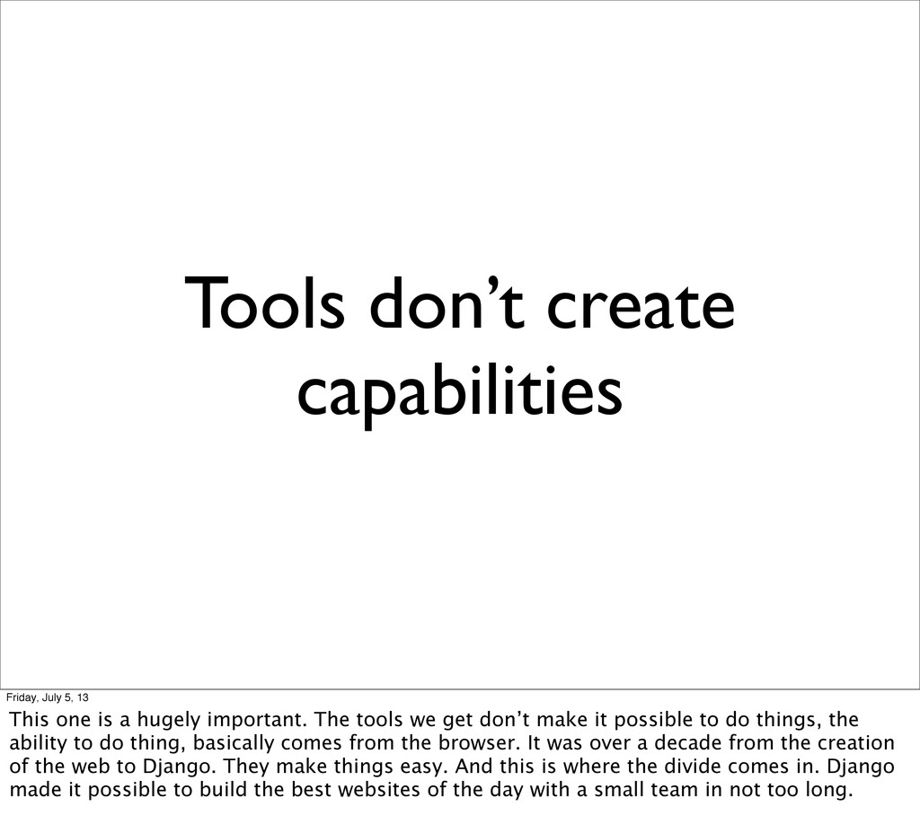 Tools don't create capabilities Friday, July 5,...