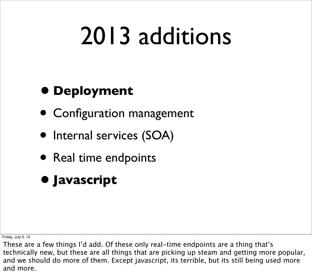 2013 additions •Deployment • Configuration manag...