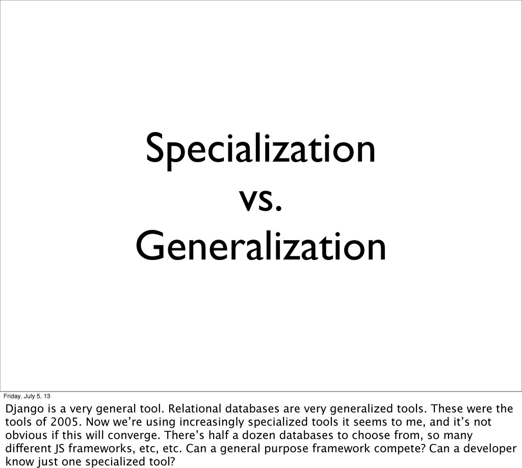 Specialization vs. Generalization Friday, July ...