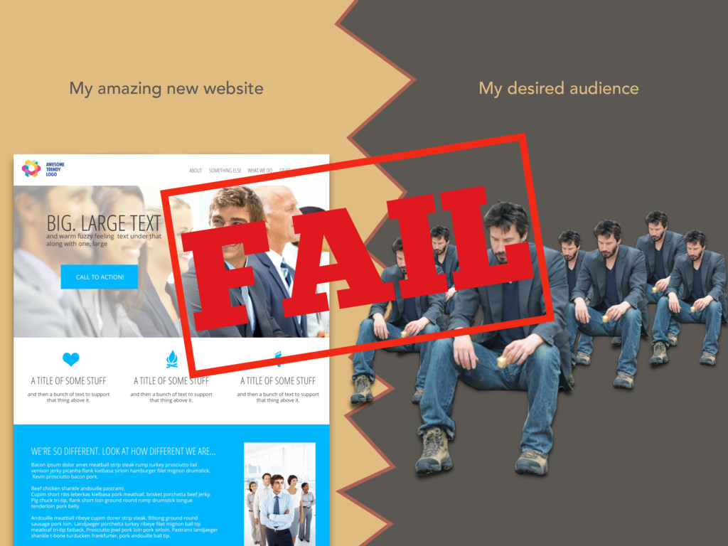 My desired audience My amazing new website FAIL
