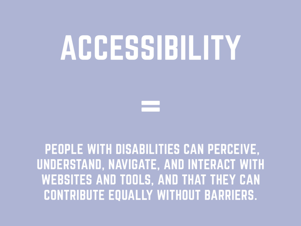 ACCESSIBILITY PEOPLE WITH DISABILITIES CAN PERC...