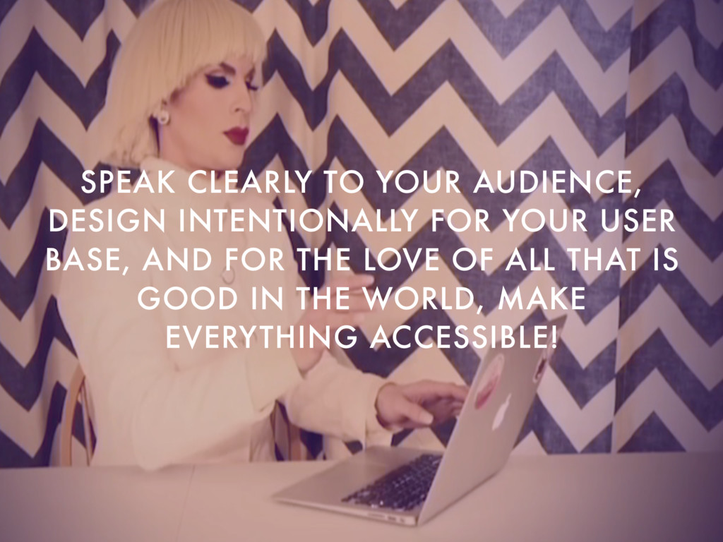 SPEAK CLEARLY TO YOUR AUDIENCE, DESIGN INTENTIO...