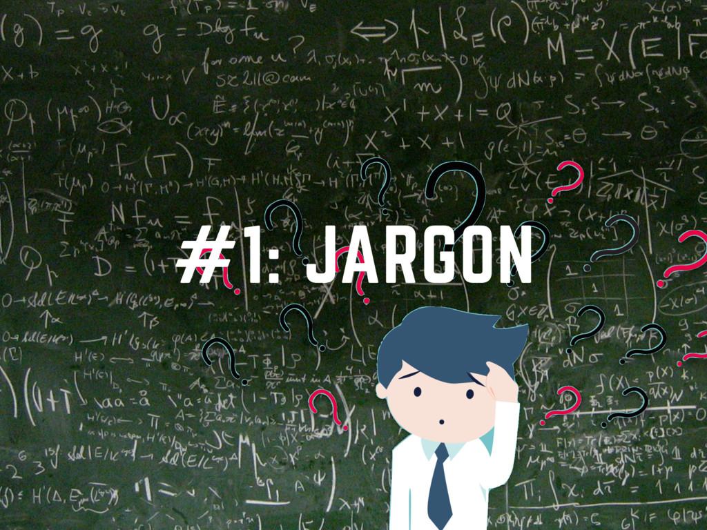 #1: JARGON