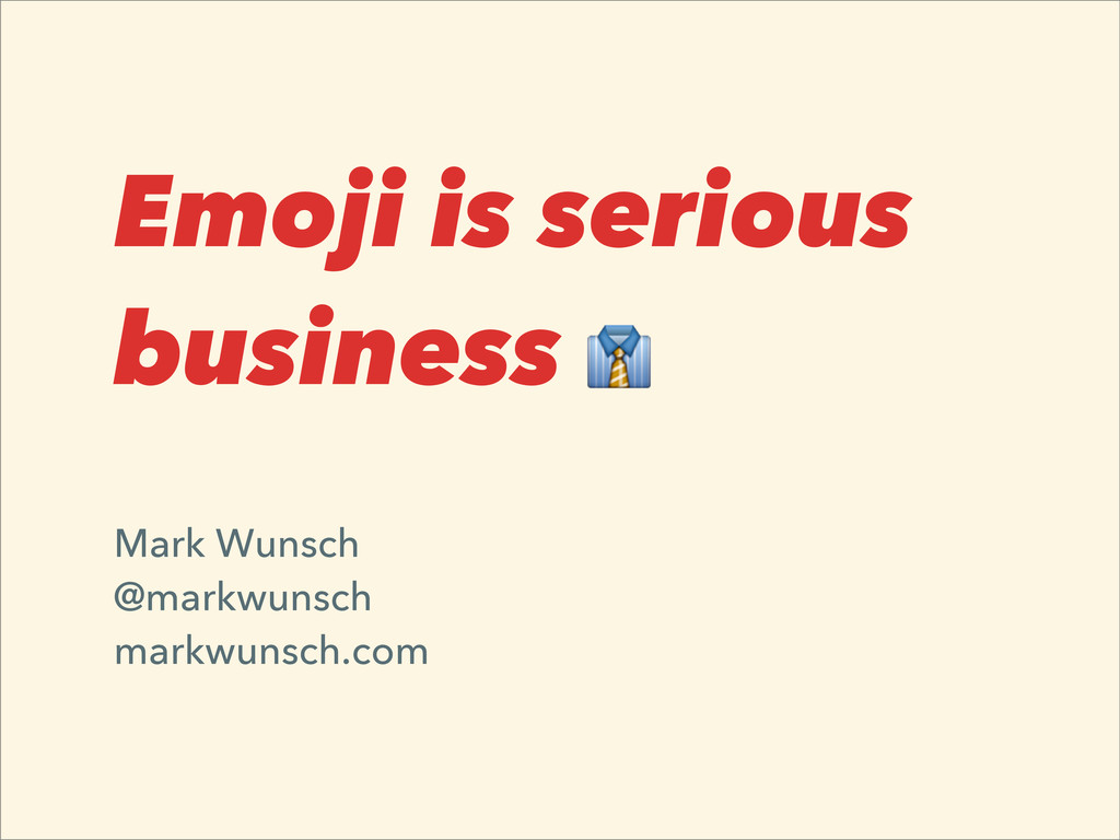 Emoji is serious business Mark Wunsch @markwuns...