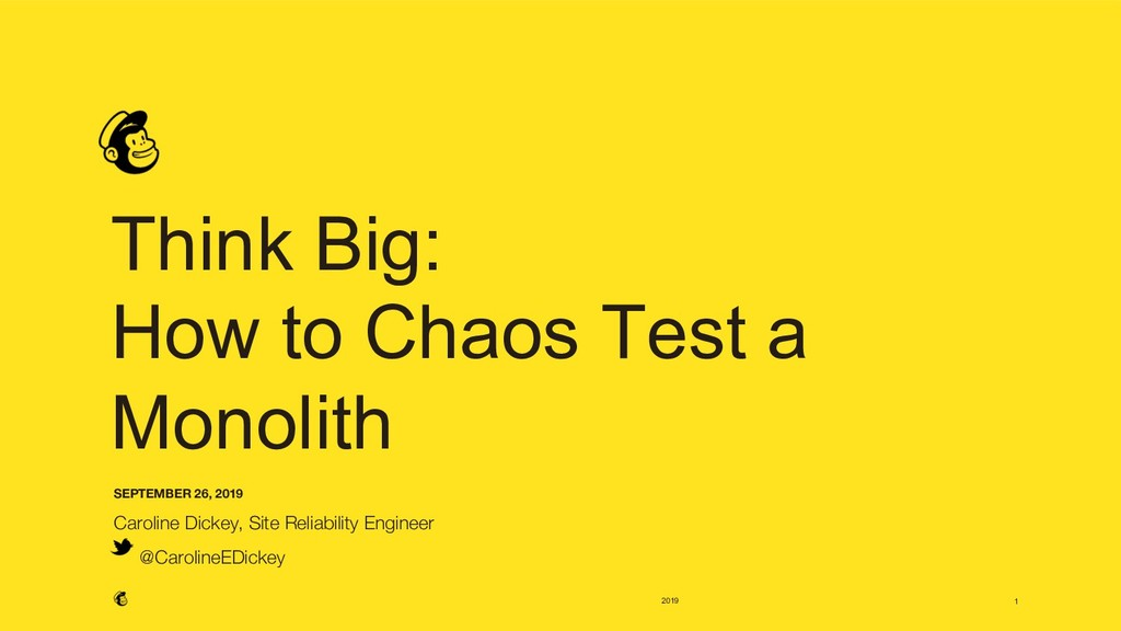 2019 Think Big: How to Chaos Test a Monolith SE...