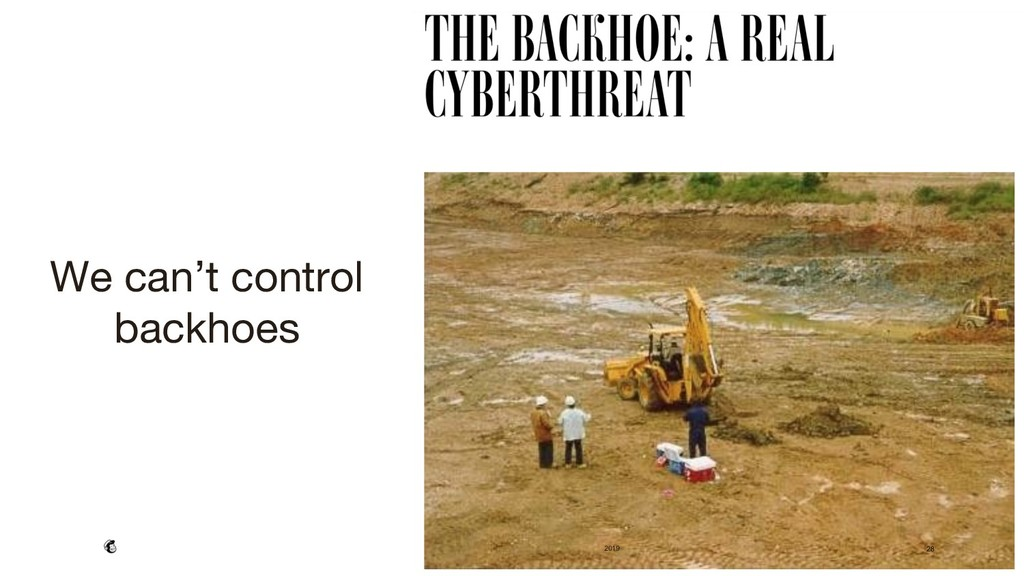 2019 28 We can't control backhoes 28 2019