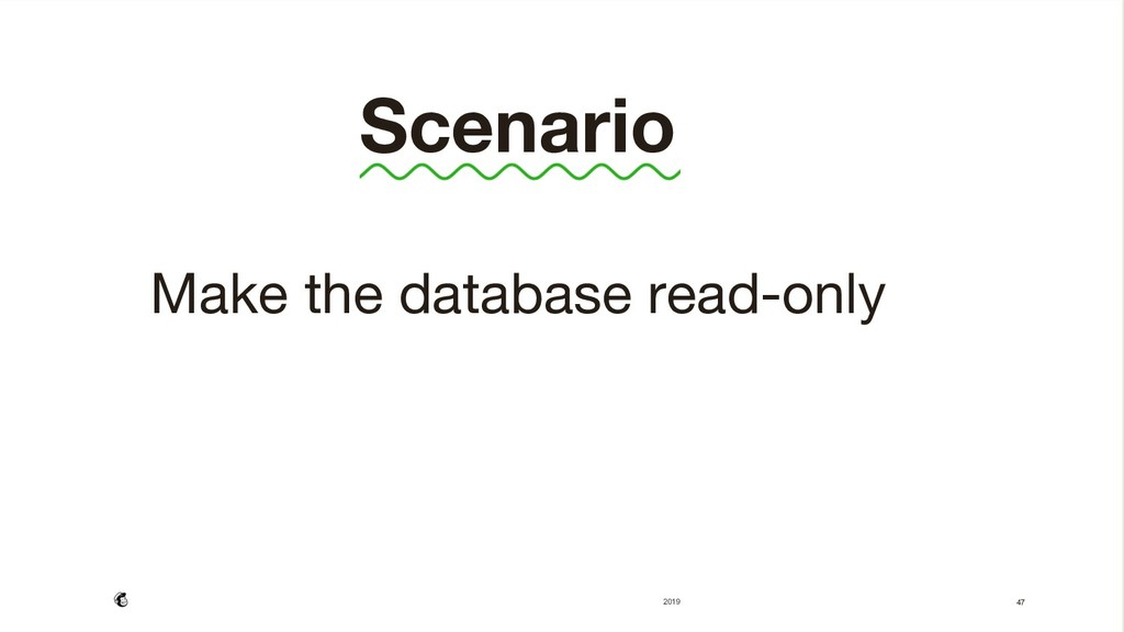 Scenario  Make the database read-only    ...