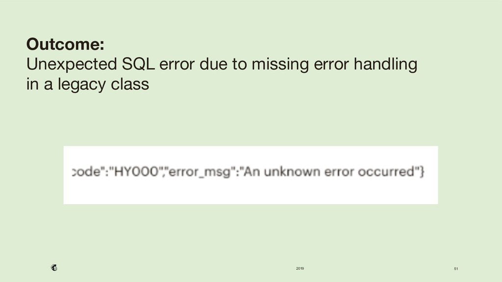 2019 51 Outcome:  Unexpected SQL error due to ...