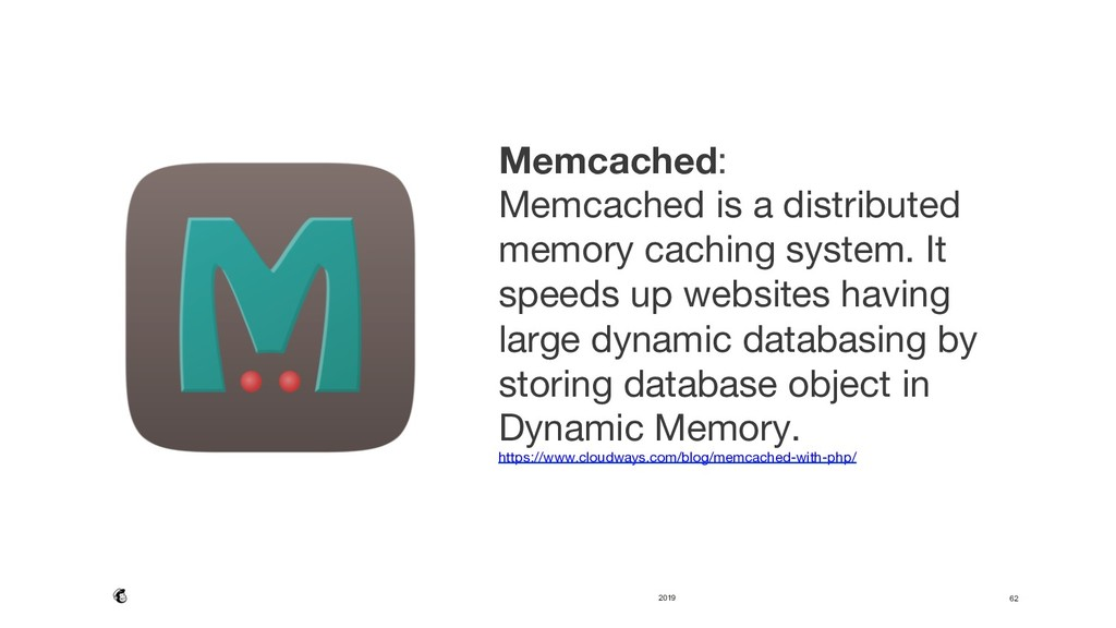 2019 62 Memcached:  Memcached is a distributed...