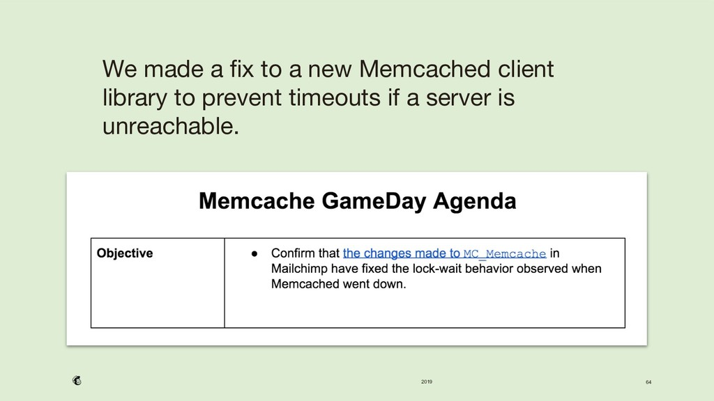 2019 64  We made a fix to a new Memcached clien...