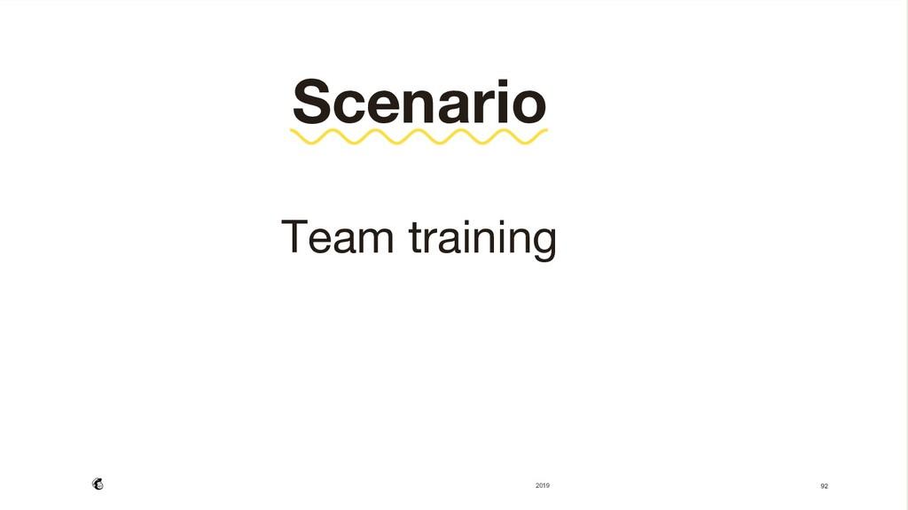 Scenario  Team training    92  2019