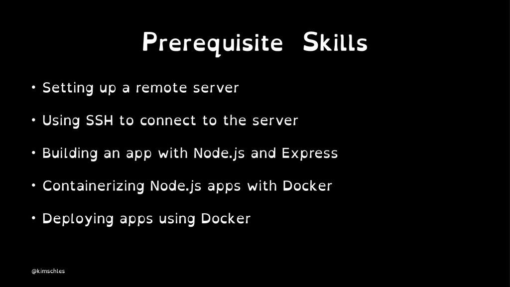 Prerequisite Skills • Setting up a remote serve...