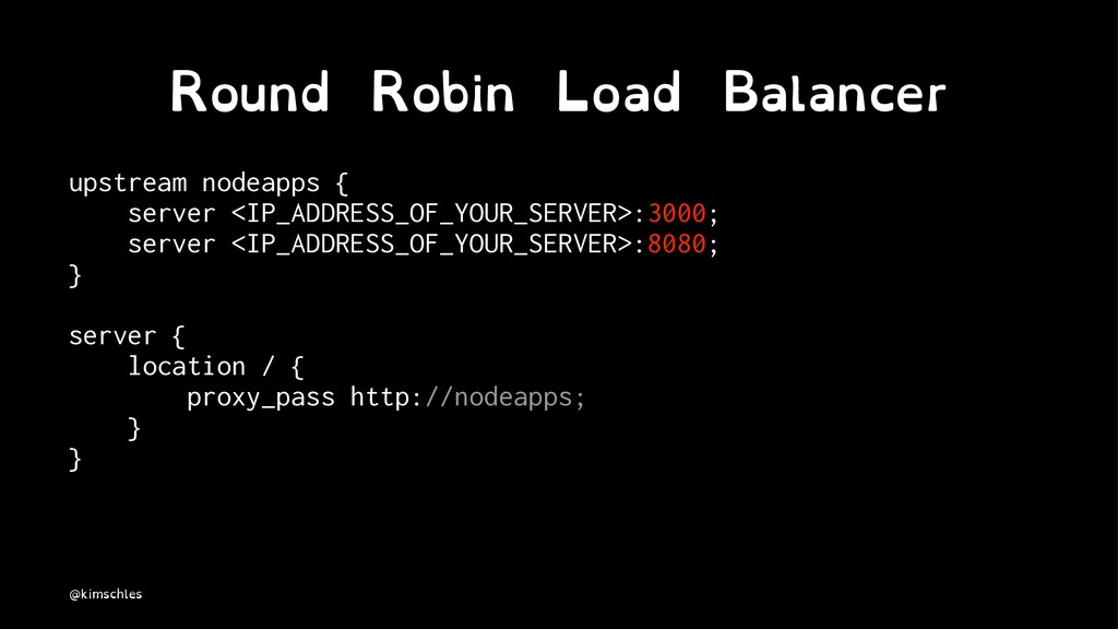 Round Robin Load Balancer upstream nodeapps { s...