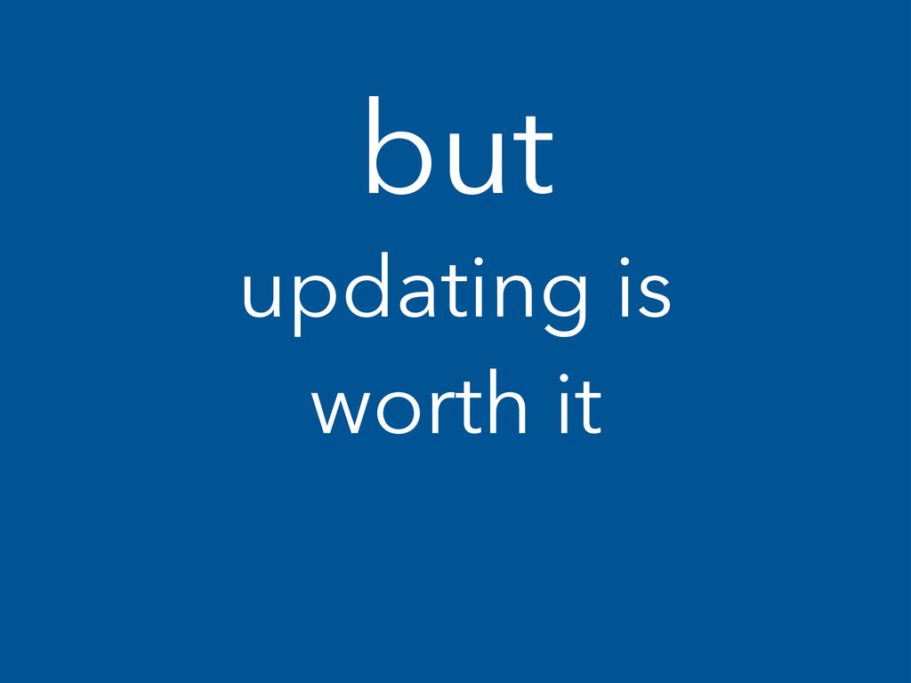 but updating is worth it