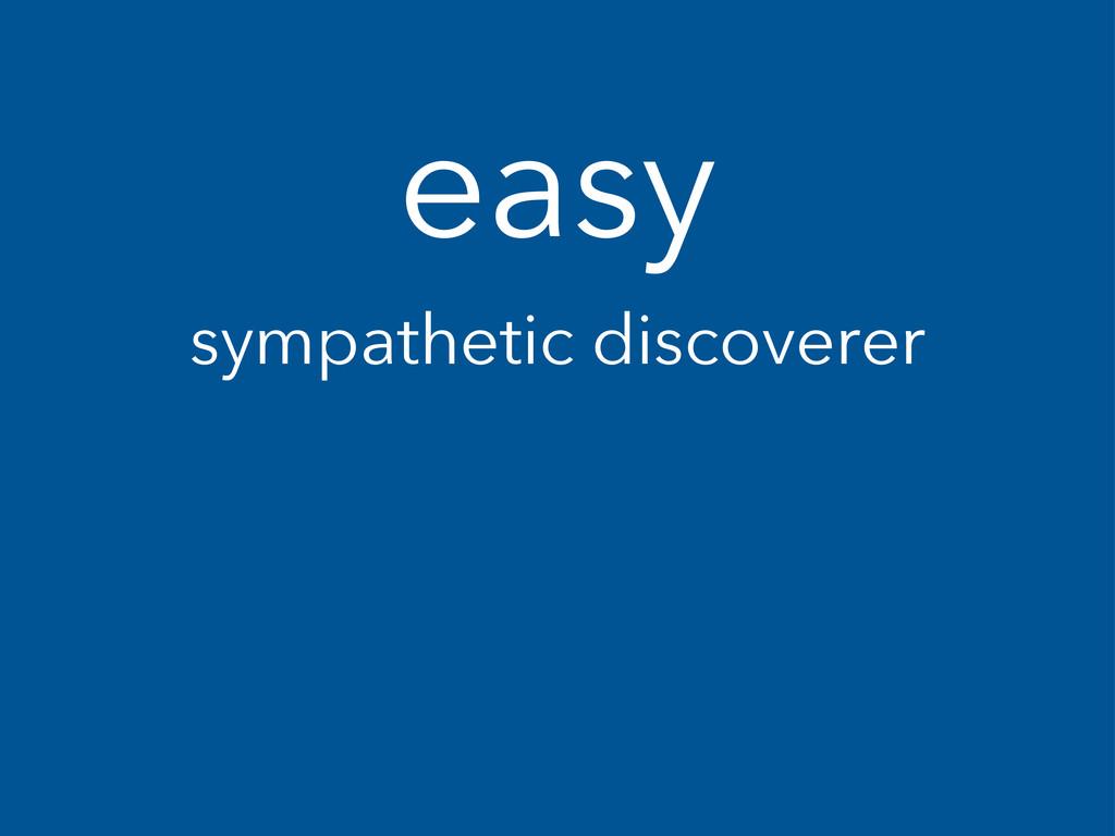 easy sympathetic discoverer