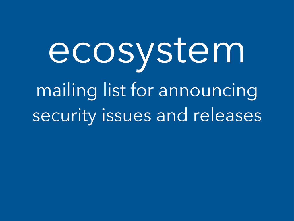 ecosystem mailing list for announcing security ...