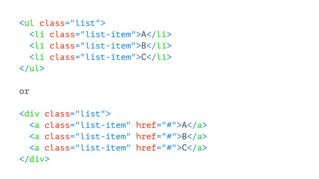 """<ul class=""""list""""> <li class=""""list-item"""">A</li> ..."""