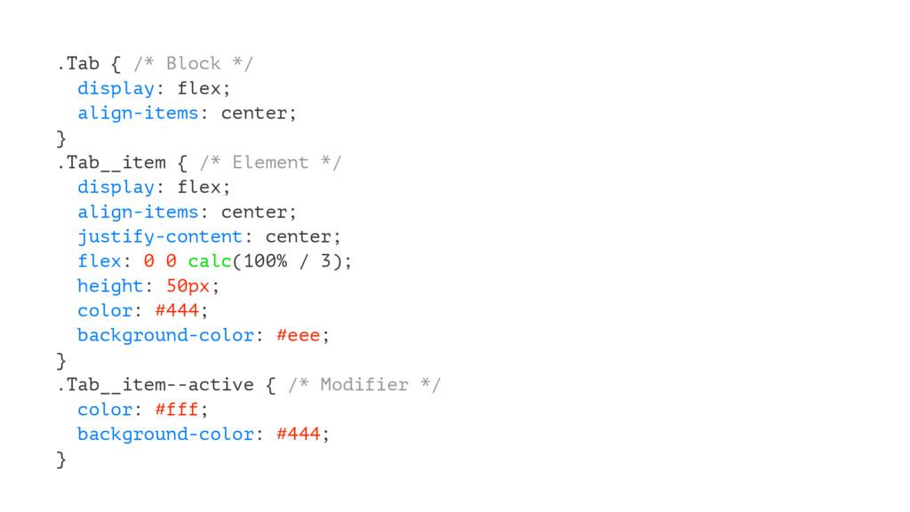 .Tab { /* Block */ display: flex; align-items: ...
