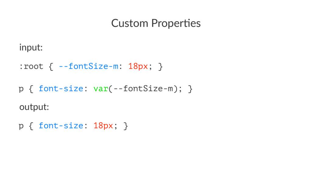 Custom Proper,es input: :root { --fontSize-m: 1...