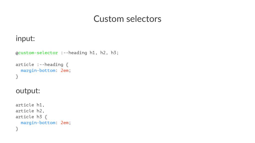Custom selectors input: @custom-selector :--hea...