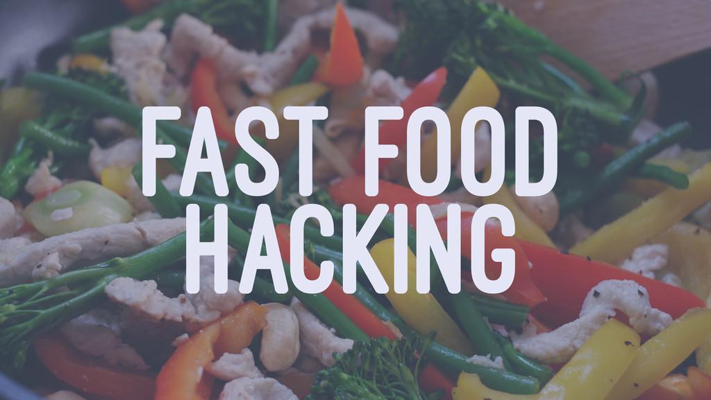 FAST FOOD HACKING