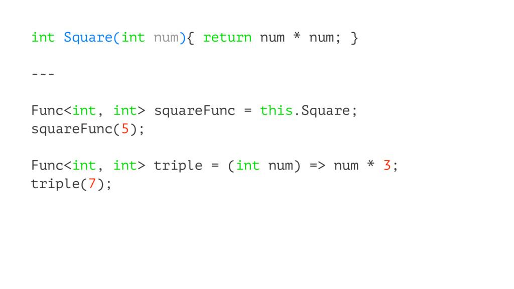 int Square(int num){ return num * num; } --- Fu...