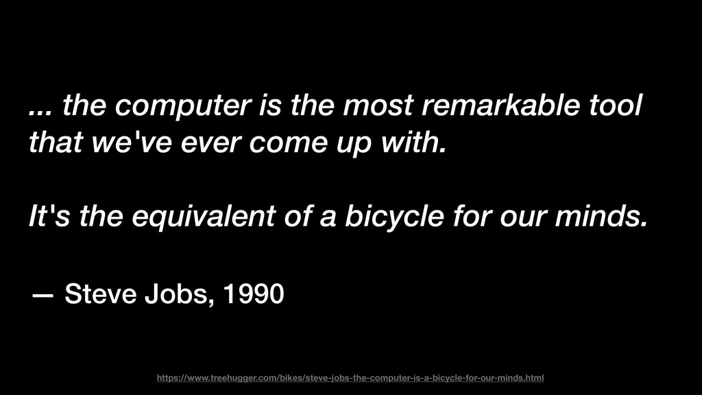 ... the computer is the most remarkable tool th...