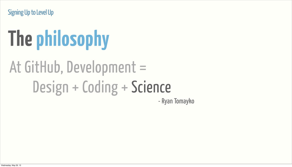 The philosophy Signing Up to Level Up At GitHub...