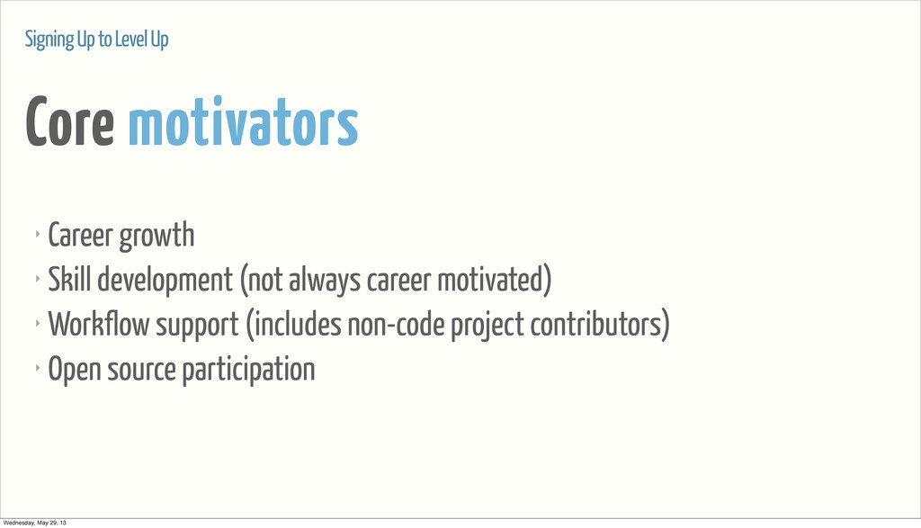 Core motivators Signing Up to Level Up ‣ Career...