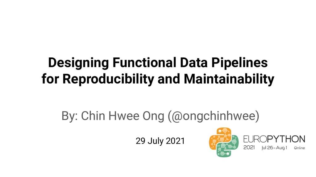 Designing Functional Data Pipelines for Reprodu...