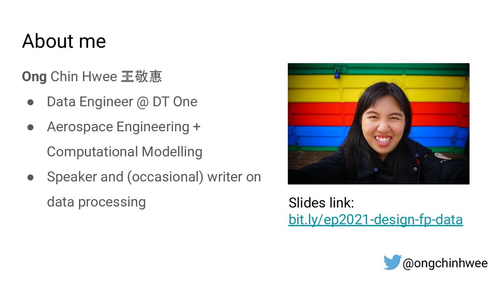 About me Ong Chin Hwee 王敬惠 ● Data Engineer @ DT...